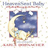 Heaven Sent Baby: A Bundle of Blessings for the New Mom