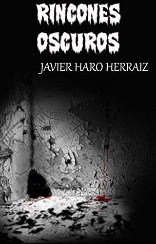 RINCONES OSCUROS por JAVIER  HARO HERRAIZ