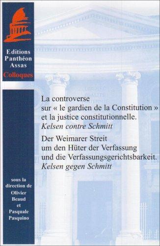 La controverse sur le gardien de la Constitution et la justice constitutionnelle : Kelsen contre Schmitt