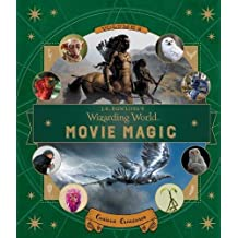 J. K. Rowling's Wizarding World - Movie Magic: Movie Magic Volume Two: Curious Creatures