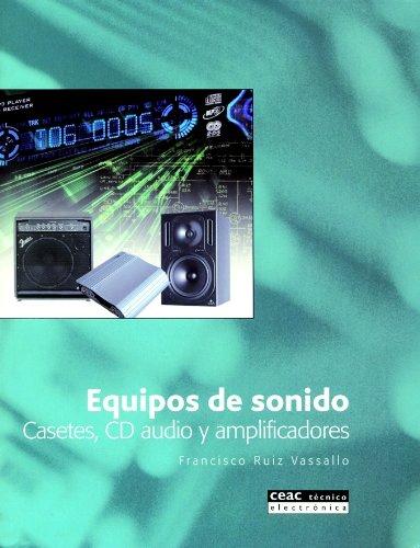 Equipos de sonido: Casetes, CD audio y amplificadores (TÉCNICO) por Francisco Ruiz Vasallo