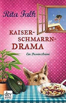 Kaiserschmarrndrama: Der neunte Fall für den Eberhofer Ein Provinzkrimi (Franz Eberhofer) von [Falk, Rita]