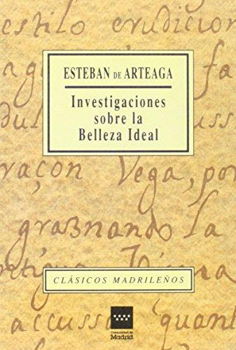 Investigaciones sobre la belleza ideal (CLASICOS MADRILEÑOS. C/M.)