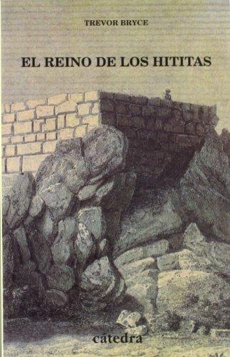 El reino de los hititas (Historia. Serie Menor) por Trevor Bryce