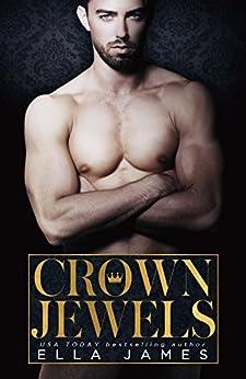 Crown Jewels: A Standalone Off-Limits Romance by [James, Ella]