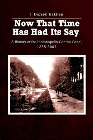 Now that time has had its say: A History of the Indianapolis Central Canal, 1835-2002