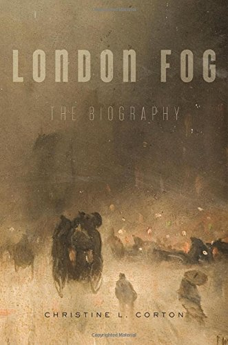 london-fog-the-biography-by-christine-l-corton-2015-11-02