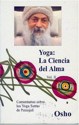 Yoga, La Ciencia Del Alma Volumen 2: Comentarios Sobre Los Yoga Sutra De Patanjali