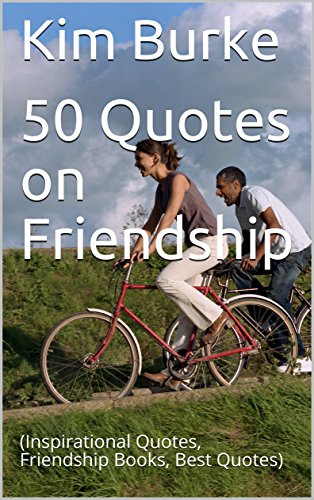 Image of: Bff 50 Quotes On Friendship inspirational Quotes Friendship Books Best Quotes Kindle Edition Amazonin 50 Quotes On Friendship inspirational Quotes Friendship Books