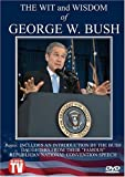 The Wit And Wisdom Of George W. Bush by George W. Bush
