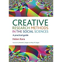 Creative Research Methods in the Social Sciences: A Practical Guide by Helen Kara (2015-06-15)
