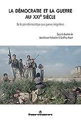 La démocratie et la guerre au XXIe siècle: De la paix démocratique aux guerres irrégulières