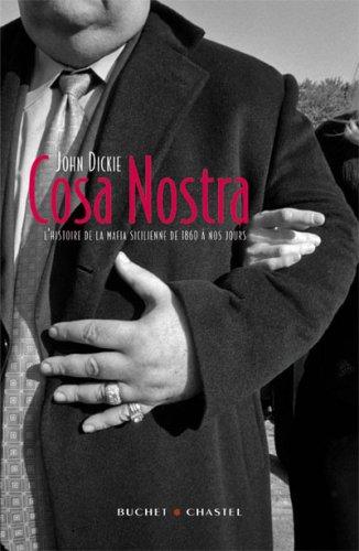 Cosa Nostra : L'histoire de la mafia Sicilienne