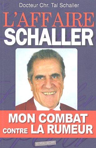 L'affaire Schaller : mon combat contre la rumeur : Encore un mdecin victime des mafias pharmaceutiques