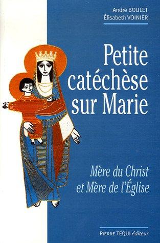 Petite catéchèse sur Marie : Mère du Christ et Mère de l'Eglise