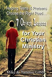 Helping Teens & Preteens Choose the Right Road: 7 Object Lessons for Your Christian Ministry