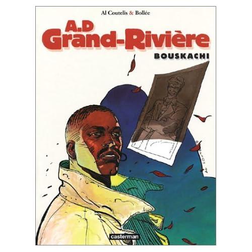 A.D. Grand-Rivière, tome 4 : Bouskachi
