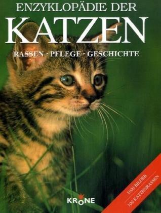 Enzyklopädie der KATZEN: Rassen - Pflege - Geschichte