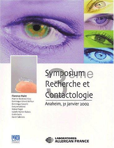 3e Symposium Recherche et Contactologie. Anaheim, 31 janvier 2002
