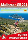 Mallorca – GR 221: Auf der Trockensteinroute durch die Tramuntana. Alle Etappen und Varianten (Rother Wanderführer)