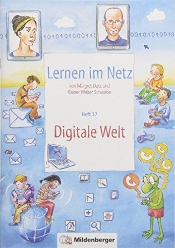 Lernen im Netz, Heft 37: Digitale Welt