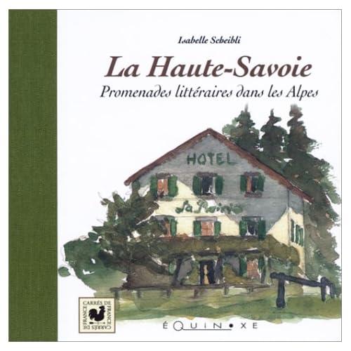 La Haute-Savoie : Promenades littéraires dans les Alpes