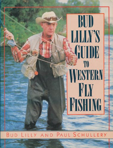 Bud Lilly's Guide to Western Fly Fishing -