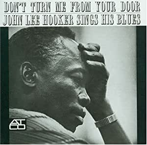 Don't Turn Me From Your Door: John Lee Hooker Sings His Blues [Us Import]
