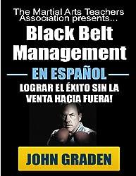 Black Belt Management in Español (Spanish Edition)
