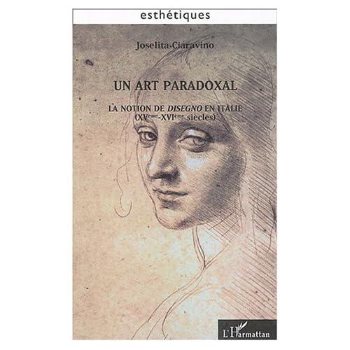 Un art paradoxal : La notion de disegno en Italie (XVe-XVIe siècles)