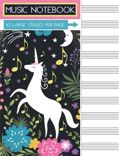 Music Notebook: Unicorn Blank Sheet Music Staff Manuscript Paper, 10 Large Staves Per Page, 110 Pages, 8.5 x 11