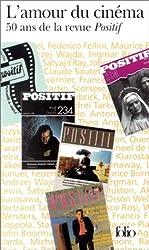 L'Amour du cinéma : 50 ans de la revue Positif