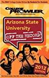 Arizona State University 2012: Off the Record