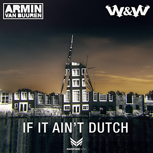 If It Ain't Dutch (Extended Mix)