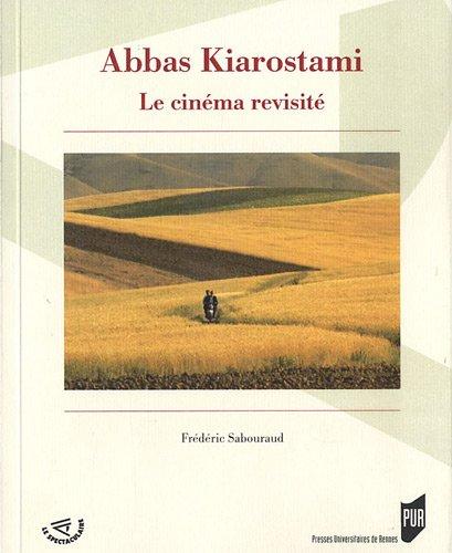 Abbas Kiarostami, le cinéma revisité
