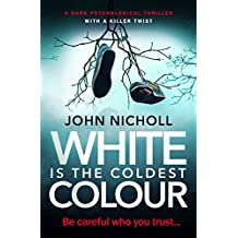 White Is The Coldest Colour: a dark psychological thriller with a killer twist (Dr David Galbraith Book 1) (English Edition)
