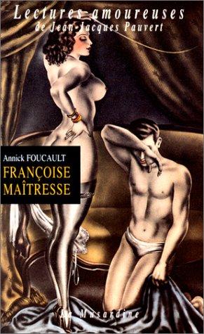 Françoise Maîtresse par Foucault Annick