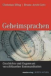 Geheimsprachen: Geschichte und Gegenwart verschlüsselter Kommunikation (WISSEN AKTUELL)