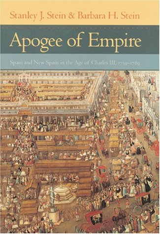 Preisvergleich Produktbild Apogee of Empire: Spain and New Spain in the Age of Charles III, 1759-1789