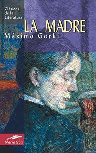La madre par Máximo Gorki