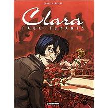 Clara, tome 1 : Faux-fuyants