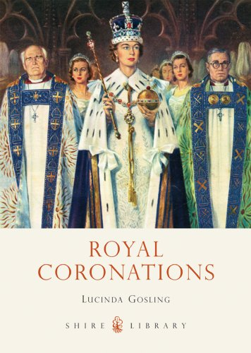 Royal Coronations (Shire Library Book 726) (English Edition)