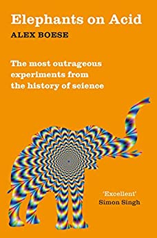 Elephants on Acid: And Other Bizarre Experiments by [Boese, Alex]