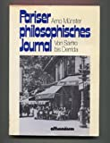 Pariser philosophisches Journal. Von Sartre bis Derrida