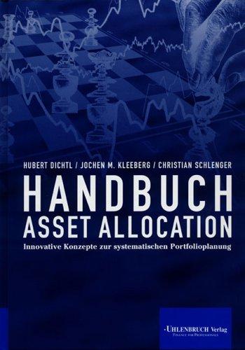 Handbuch Asset Allocation: Innovative Konzepte zur systematischen Portfolioplanung