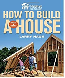 Habitat for Humanity How to Build a House Revised & Updated(Habitat for Humanity) by Larry Haun (2008-09-09)