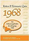 Raten und Erinnern Quiz 1968: Ein Jahrgangsquiz für Geburtstagskinder des Jahrgangs 1968