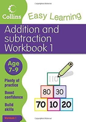 Easy Learning: Addition and Subtraction Workbook 1 Age 7-9 (Collins Easy Learning Age 7-11) by Collins