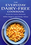 The Everyday Dairy-Free Cookbook - Re...
