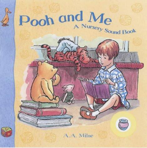Pooh and me : a nursery sound book